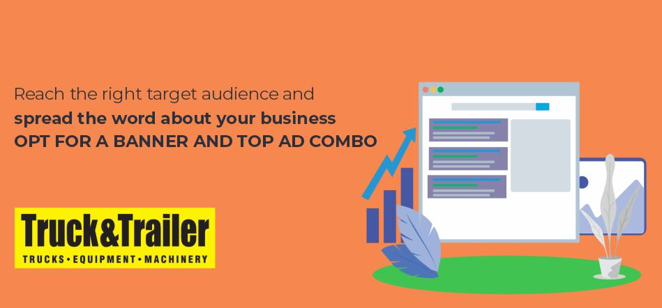 Get More Exposure With A Banner And Top Ad Combo | Truck & Trailer